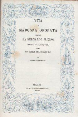 Vita Di Madonna Onorata scritta da Bernardo Ilicino